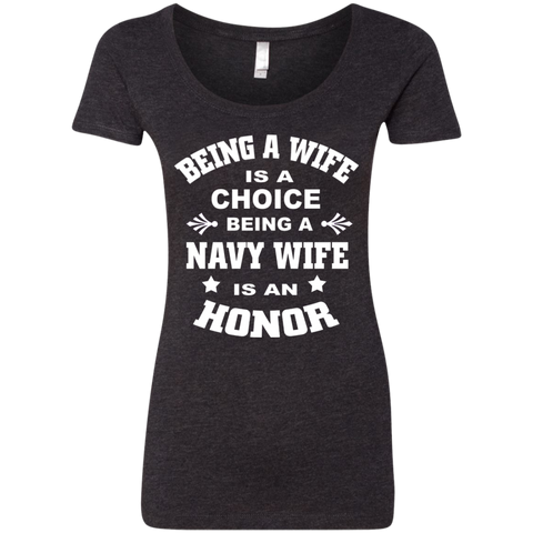 Being A Wife is a choice Being a Navy wife is an honor Next  Level Ladies Triblend Scoop