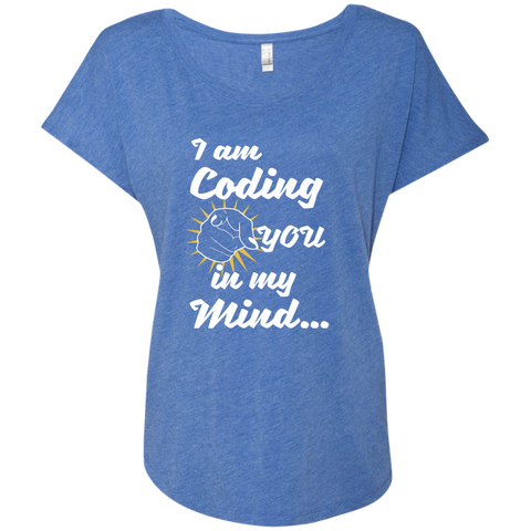 I am Coding You in my Mind Next Level Ladies Triblend Dolman Sleeve