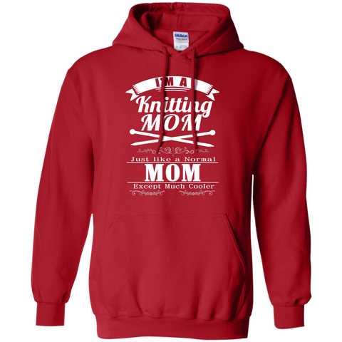 I'm a Knitting Mom just like a normal Mom except much cooler   Hoodie