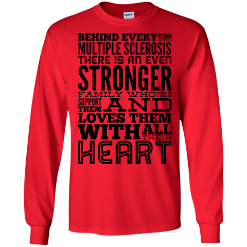 Behind every person with Multiple Sclerosis LS Tshirt