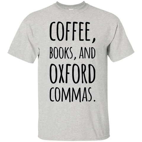 Coffee , Books and Oxford Commas  T-Shirt