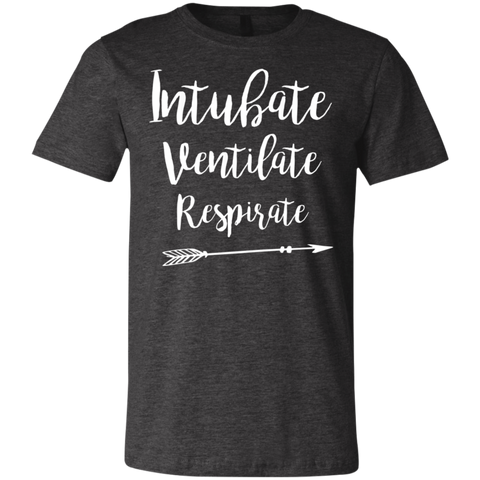 Intubate Ventilate Respirate .  T-Shirt
