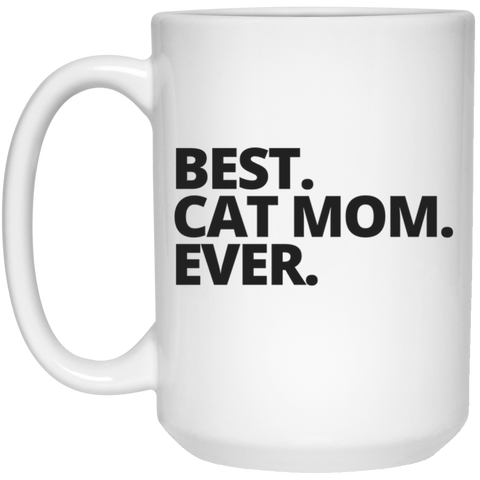 Best Cat Mom Ever Mug - 15oz