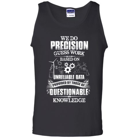 We do precision guess work based on unreliable data Cotton Tank Top