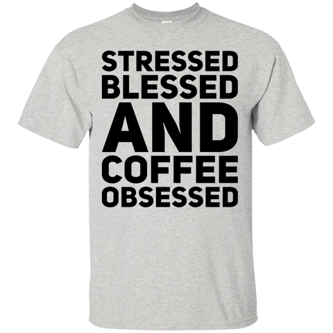 Stressed Blessed and Coffee Obsessed T-Shirt