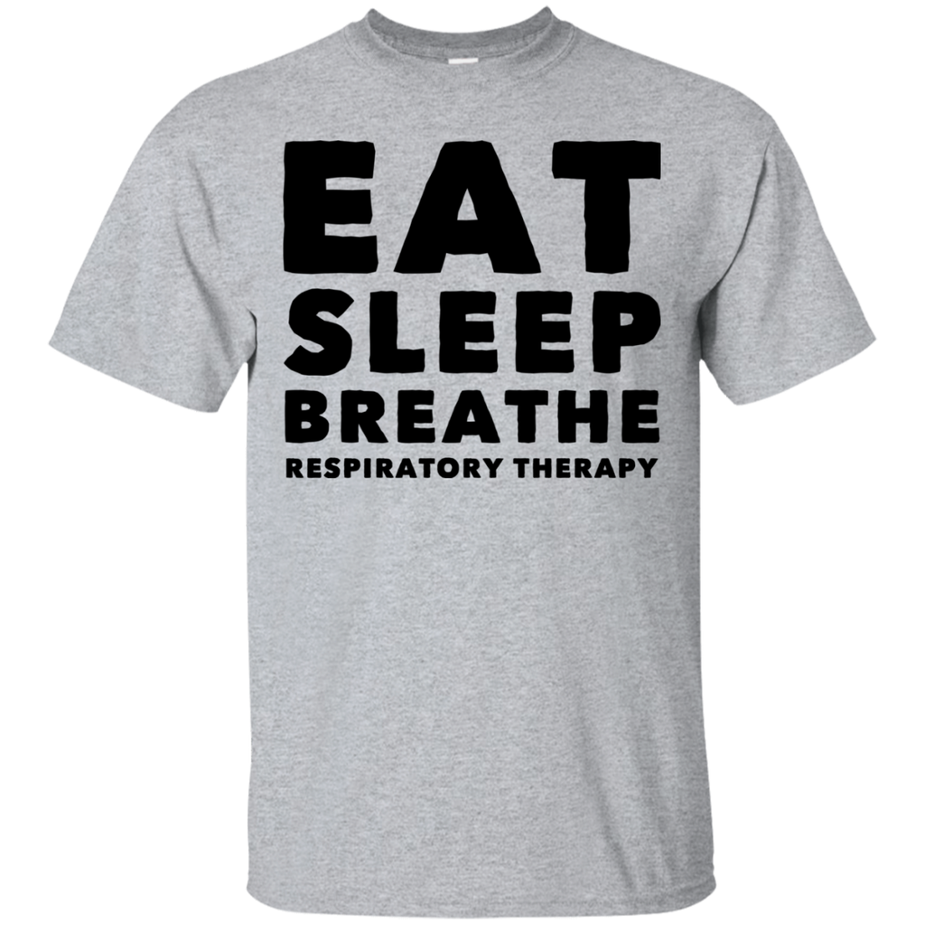 EAT SLEEP BREATHE RESPIRATORY THERAPY   T-Shirt