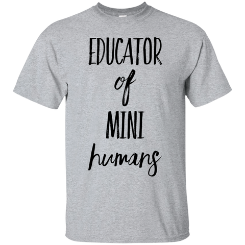 Educator of Mini Humans  T-Shirt