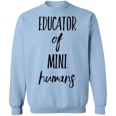 Educator of Mini Humans  Sweatshirt