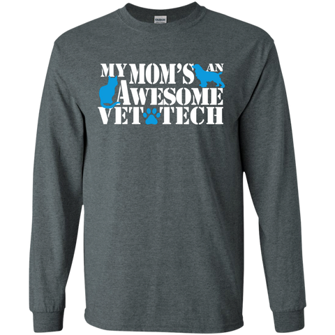 My Mom's an awesome Vet Tech LS Tshirt