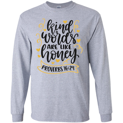 Kind words are like honey Proverbs 16:24 LS Tshirt