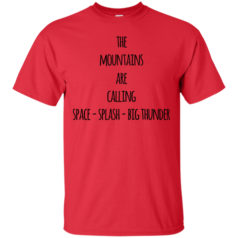 The Mountains are calling space-splash -Big Thunder   T-Shirt