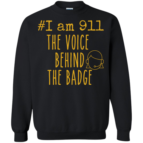 #I am 911 The voice behind the badge Crewneck Pullover Sweatshirt  8 oz.