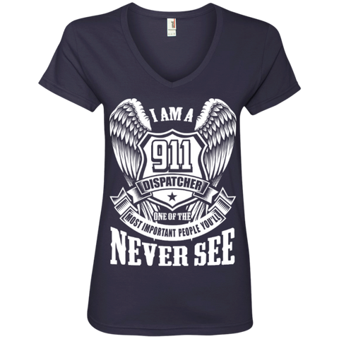 I Am a 911 Dispatcher One Of The Most Important People You'll Never See Ladies' V-Neck Tee