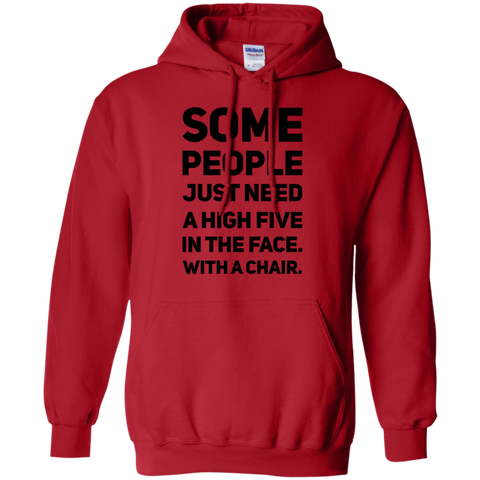Some people just need a high five in the face. with a chair. Hoodie