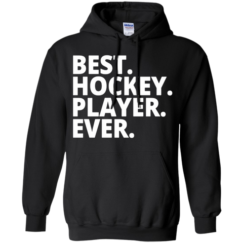 Best. Hockey. Player. Ever. Hoodie