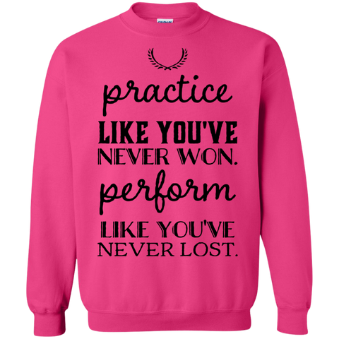 Practice like you've never won perform like you've never lost  Sweater