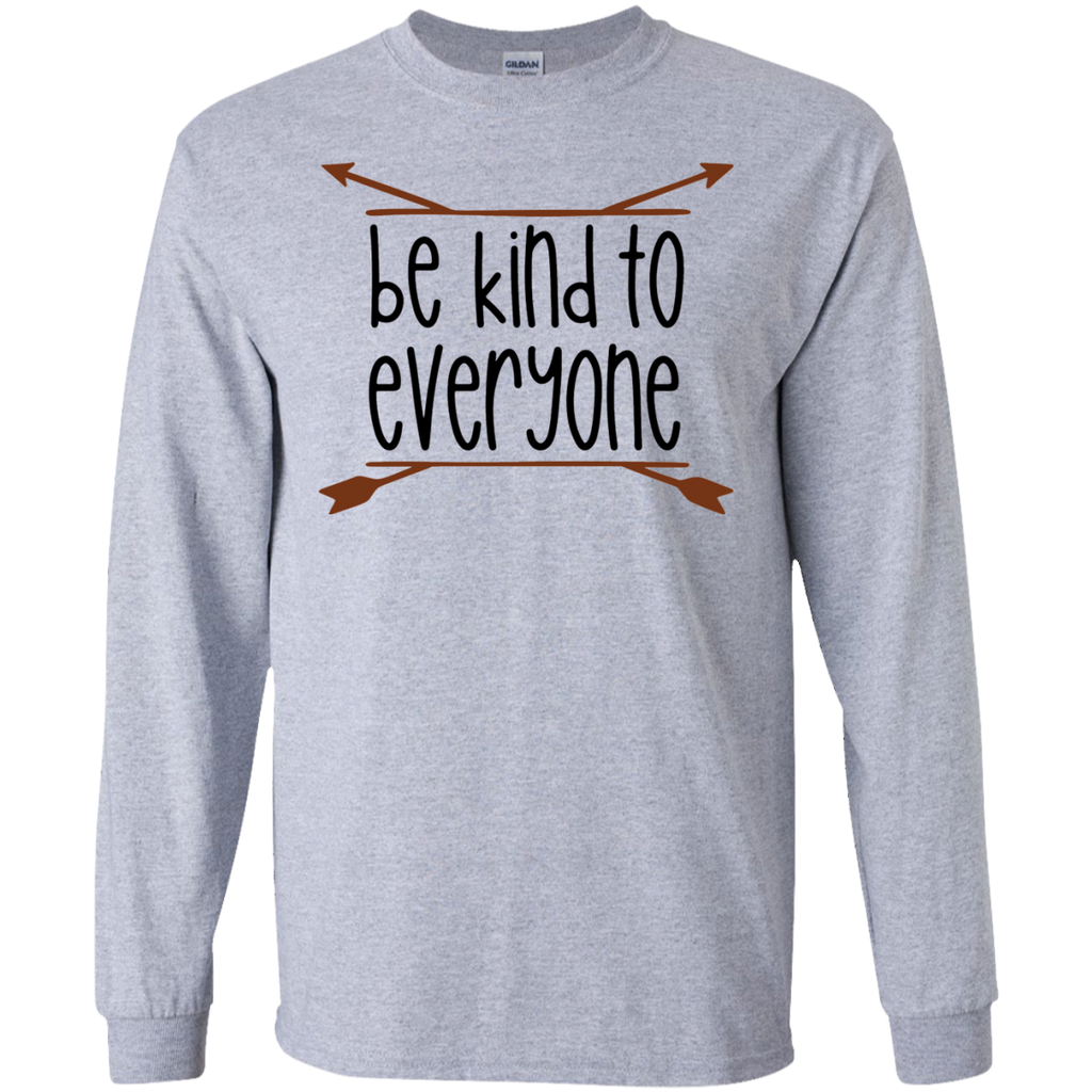 Be Kind to everyone LS Tshirt
