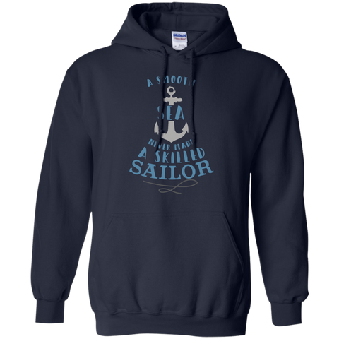 A smooth sea never made a skilled sailor  Hoodie