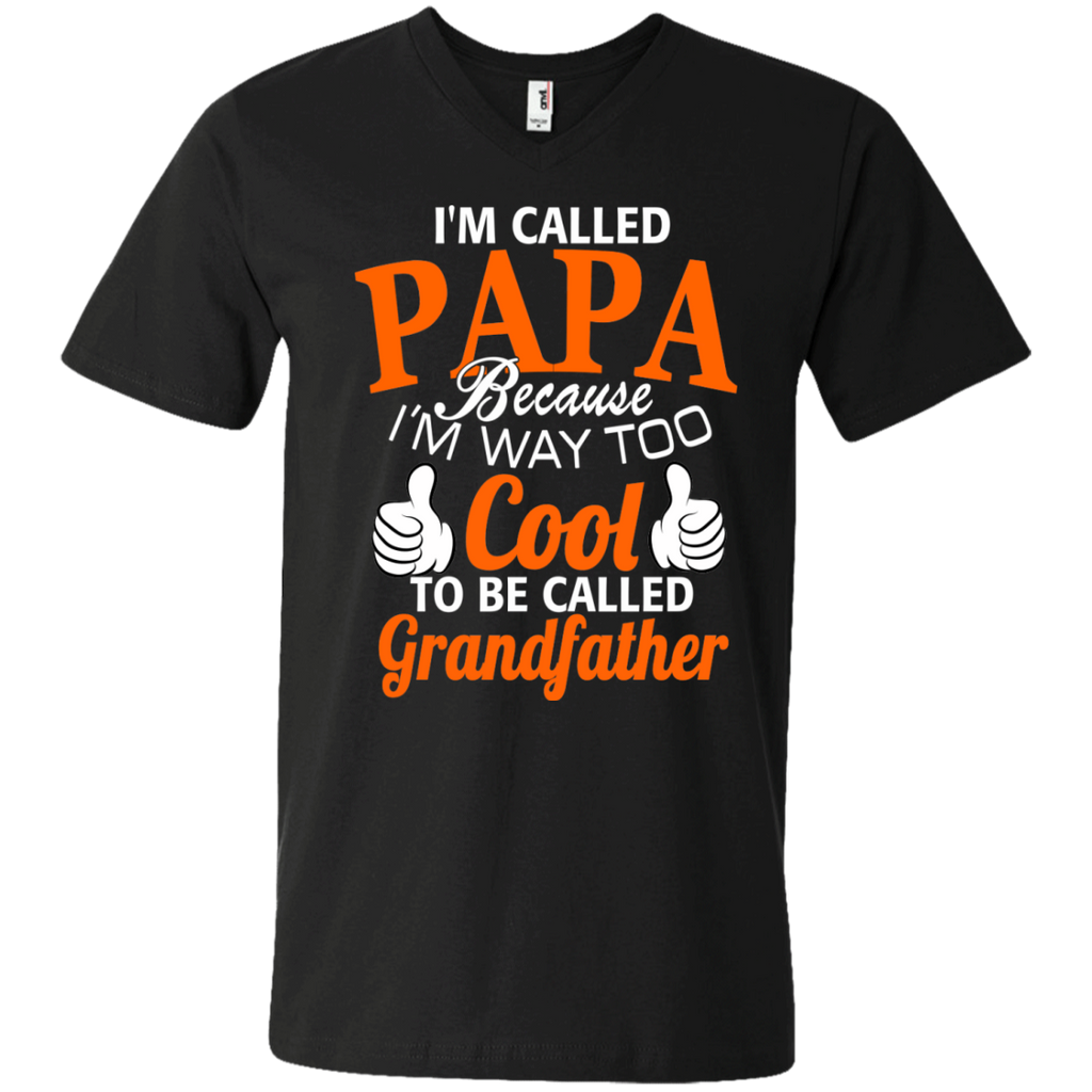 im-called-papa-because-im-way-too-cool-to-be-called-grandfather Men's   Printed V-Neck T