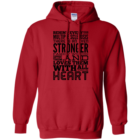 Behind every person with Multiple Sclerosis Hoodie