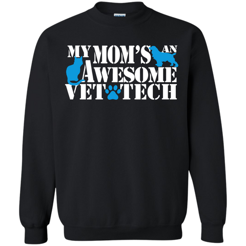 My Mom's an awesome Vet Tech Sweatshirt