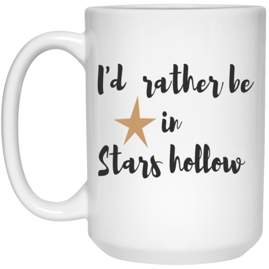 I'd rather be in stars hollow Mug  - 15oz