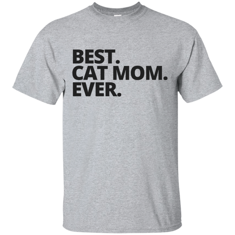 Best Cat Mom Ever  T-Shirt