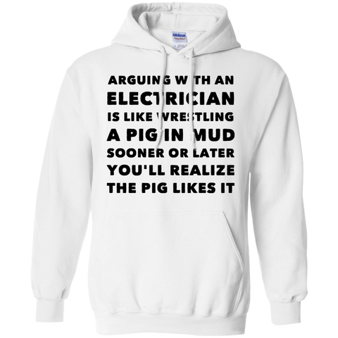 Arguing with electrician is like wrestling  Hoodie
