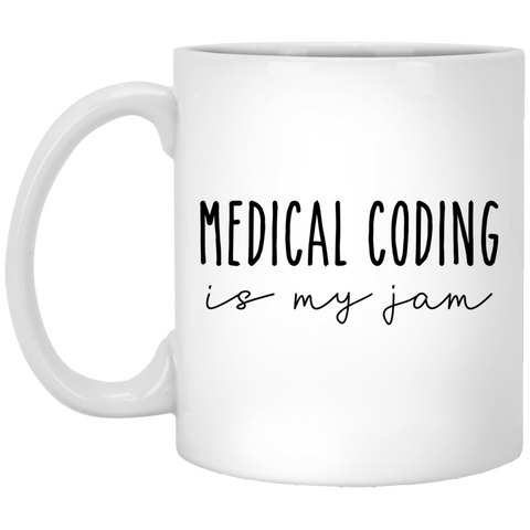 Medical coding is my jam . 11 oz. White Mug