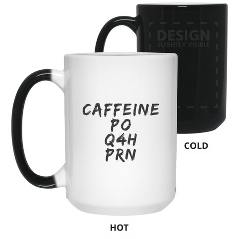 Caffeine PO Q4H PRN  15 oz. Color Changing Mug