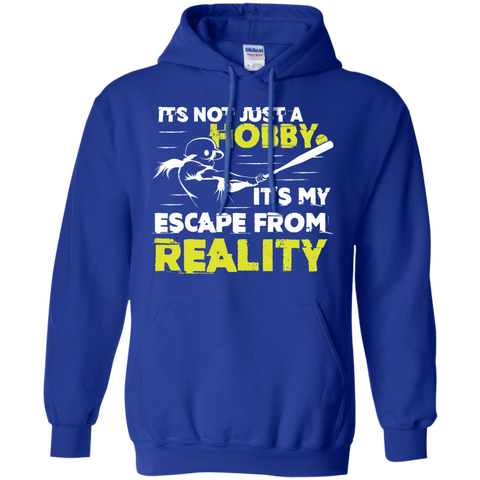 It's Not just a Hobby It's my escape from reality Hoodie 8 oz