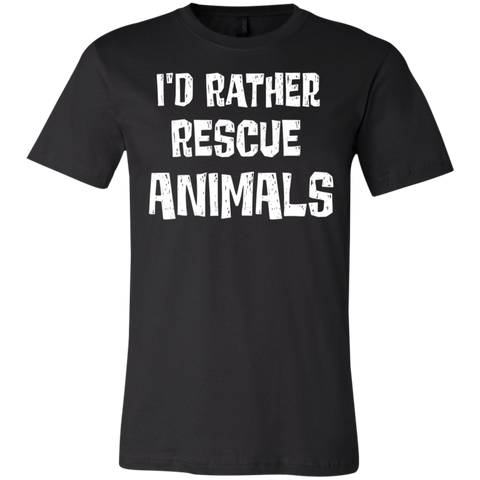I'd Rather rescue animals . T-Shirt