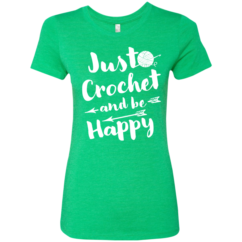 Just Crochet and be Happy Next  Level Ladies Triblend T-Shirt