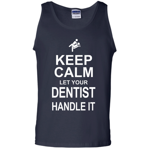 Keep Calm Let your Dentist Handle it    Tank Top