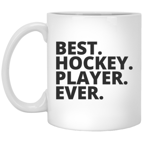 Best. Hockey. Player. Ever . Mug