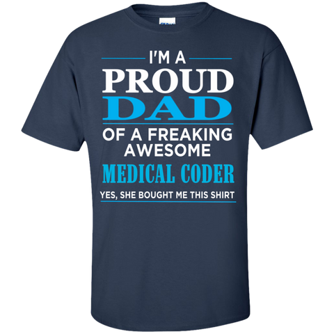 Proud Dad of Freaking Awesome Medical Coder  T-Shirt