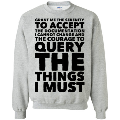Grant Me The serenity to accept the documentation Sweatshirt