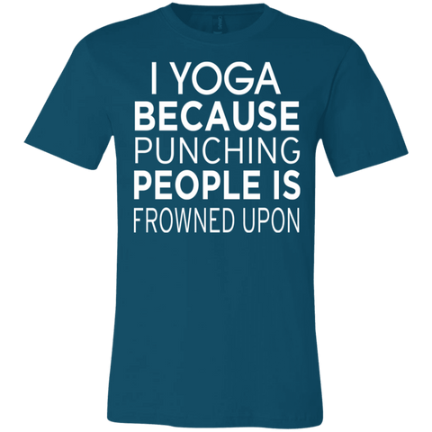 I Yoga because punching people is frowned upon  T-Shirt