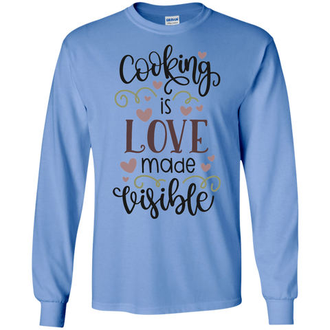 Cooking is love made visible LS Tshirt