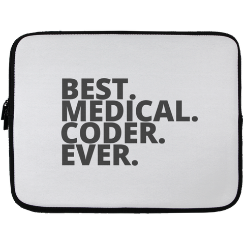 Best. Medical. Coder. Ever .  Laptop  Sleeve - 13 inch