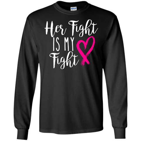 Her Fight is my Fight pink ribbon  LS   T-Shirt