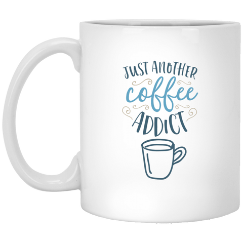 Just another coffee addict 11 oz. White Mug
