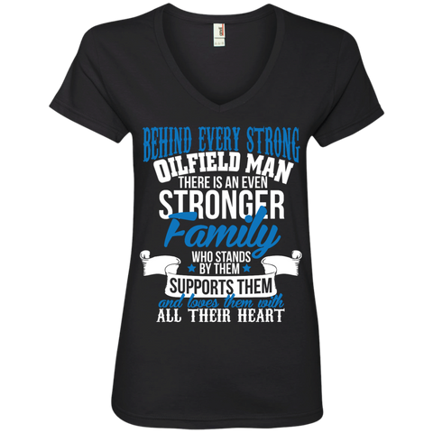 Behind every strong oilfield there is an even stronger family who stands by them  Ladies ' V-Neck Tee