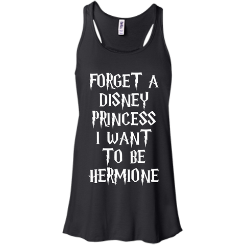 Forget a disney princess i want to be Hermione  Flowy Racerback Tank