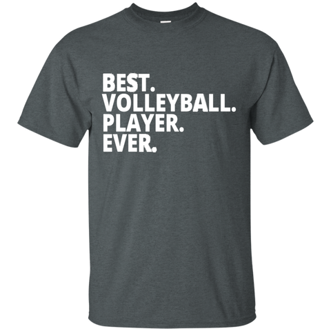Best. Volleyball. Player. Ever . T-Shirt