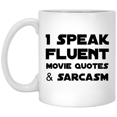 I Speak Fluent Movie quotes & Sarcasm   Mug