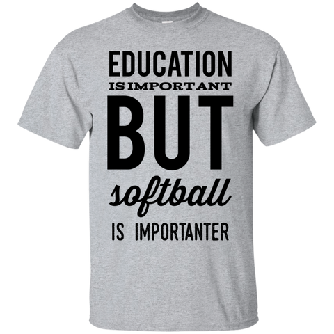 Education is important but softball is importanter  T-Shirt