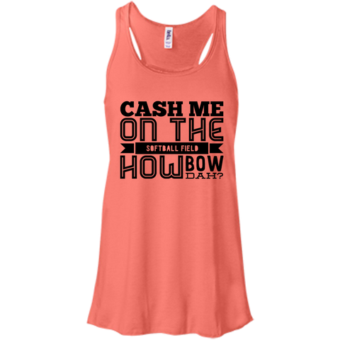 Cash Me on the softball field how bow dah  Flowy Racerback Tank