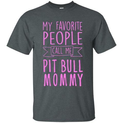 My Favorite People call me Pit Bull Mommy T-Shirt