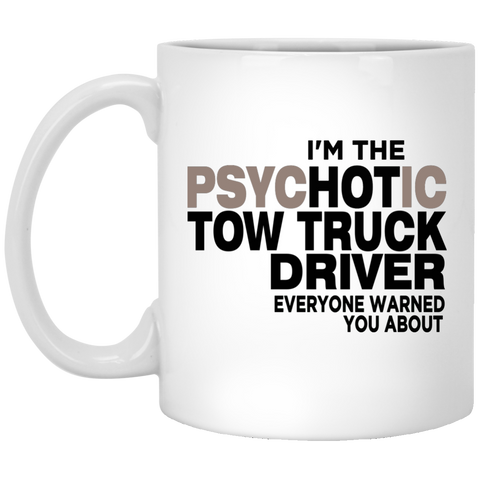 I am the Hot Tow Truck Driver everyone warned you about  Mug
